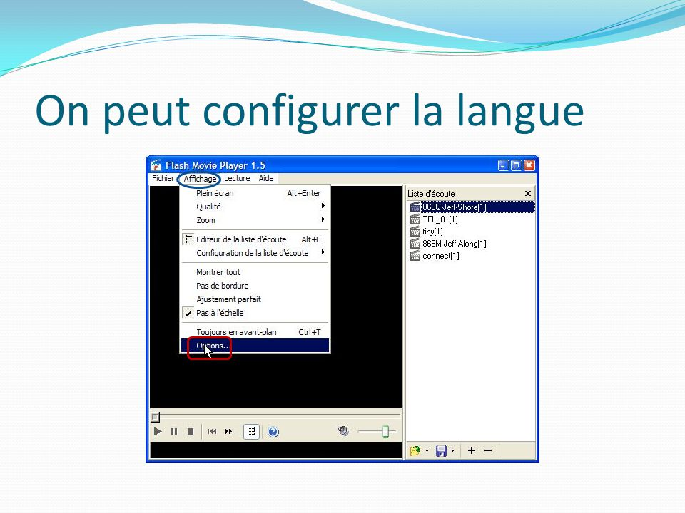 On peut configurer la langue