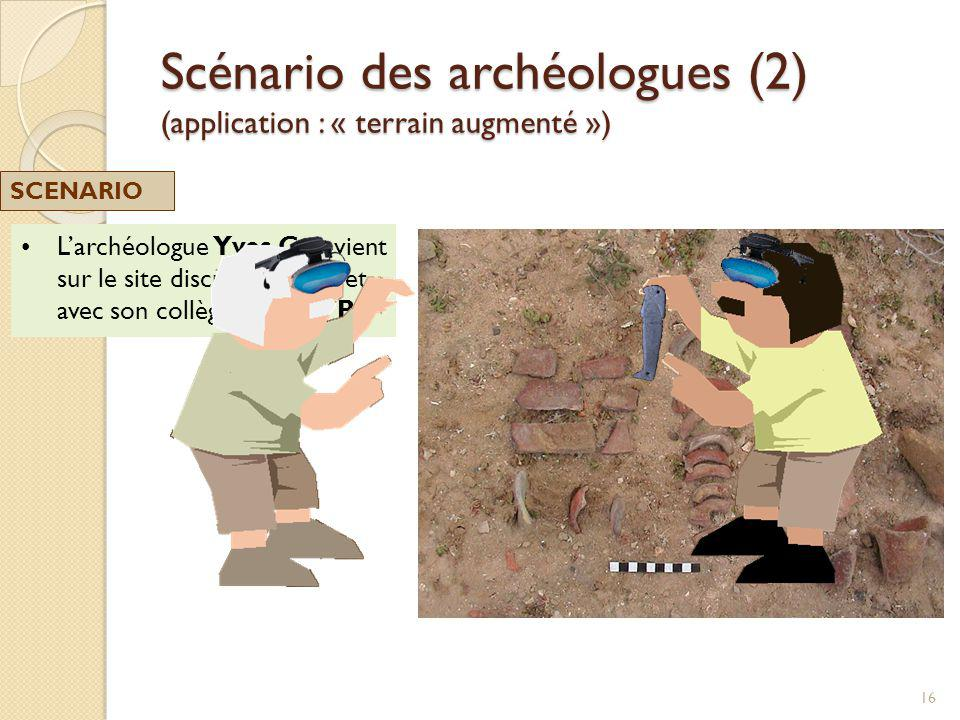 Scénario des archéologues (2) (application : « terrain augmenté »)