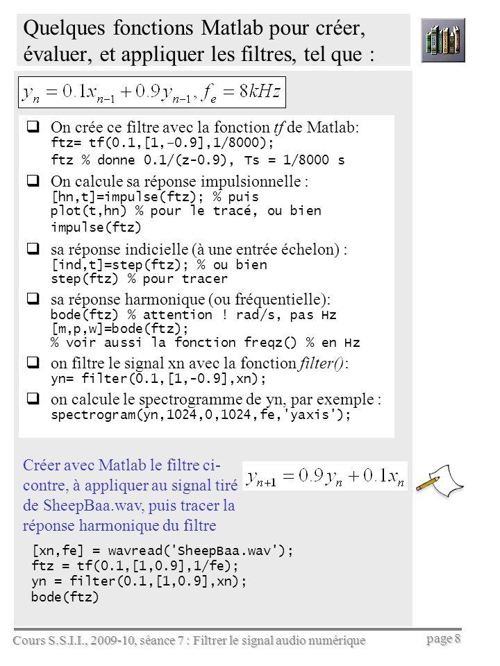 Quelques fonctions Matlab pour créer, évaluer, et appliquer les filtres, tel que :