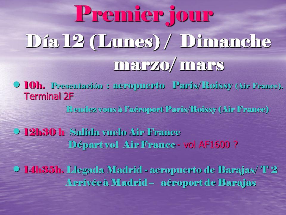 Premier jour Día 12 (Lunes) / Dimanche marzo/ mars