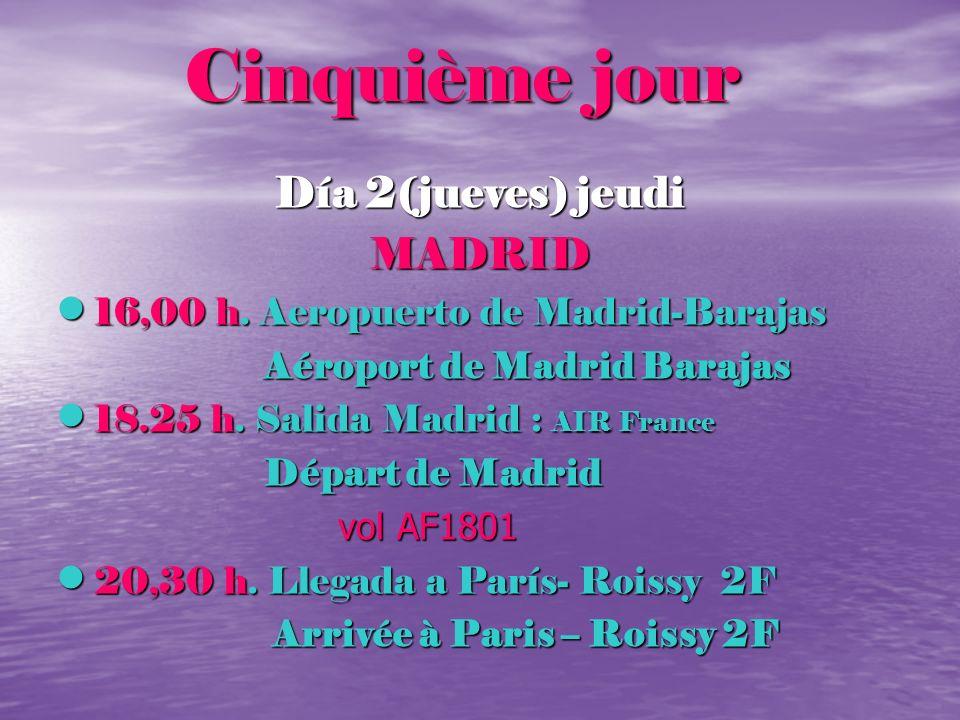 Cinquième jour Día 2(jueves) jeudi MADRID