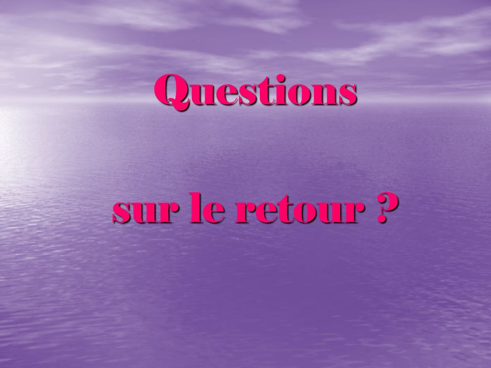Questions sur le retour