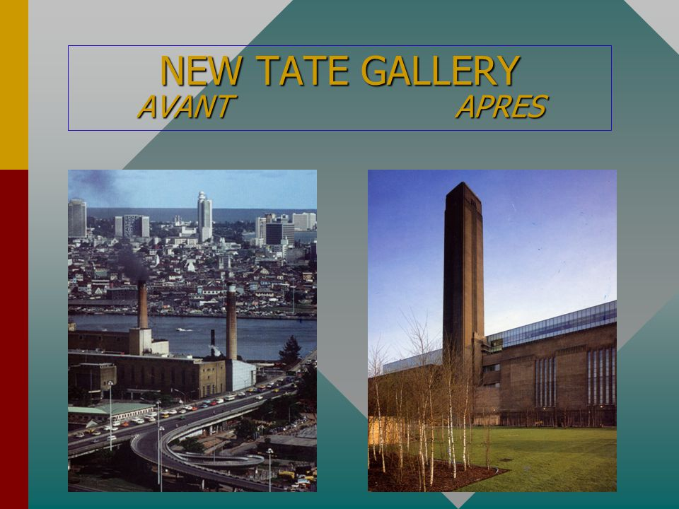 NEW TATE GALLERY AVANT APRES