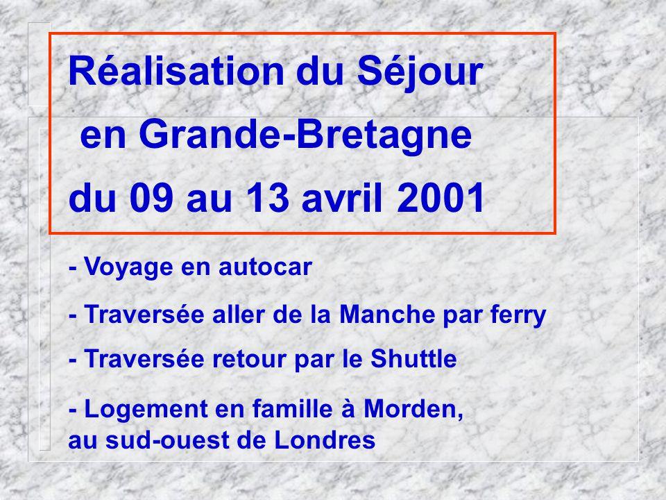 en Grande-Bretagne du 09 au 13 avril 2001 Réalisation du Séjour