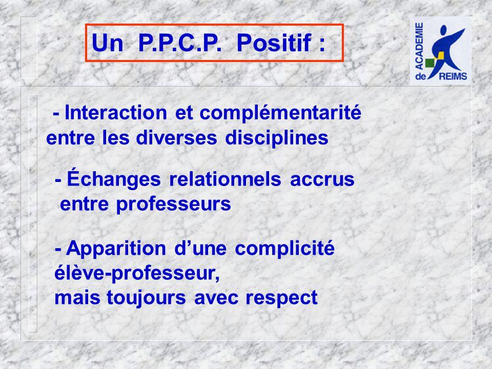 Un P.P.C.P. Positif : - Interaction et complémentarité