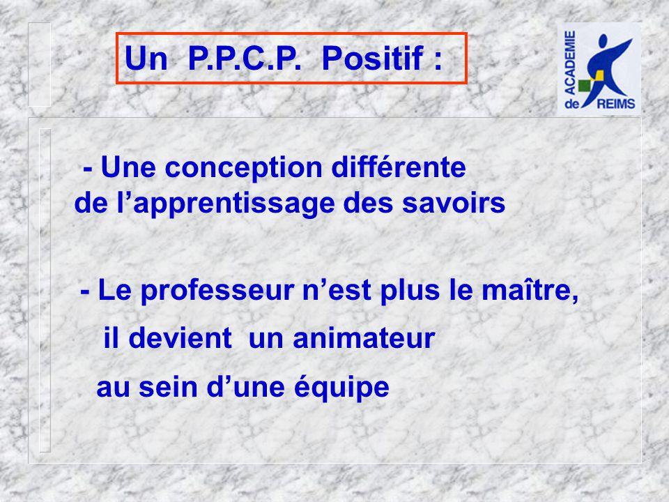Un P.P.C.P. Positif : - Une conception différente