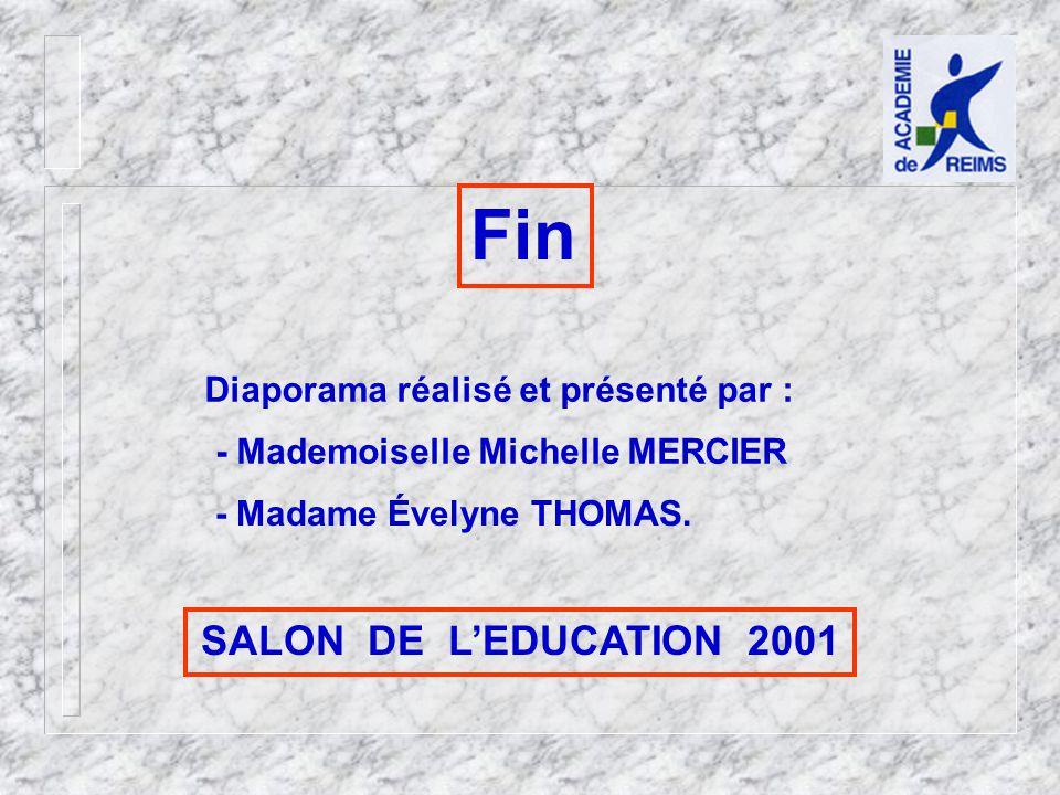 Fin SALON DE L'EDUCATION 2001 Diaporama réalisé et présenté par :