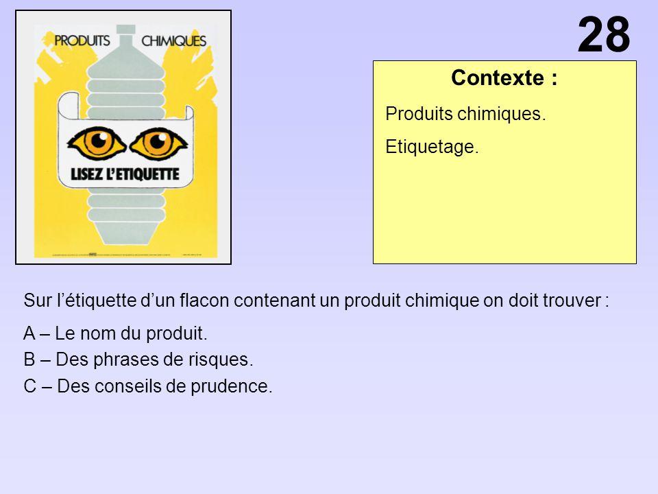 28 Contexte : Produits chimiques. Etiquetage.