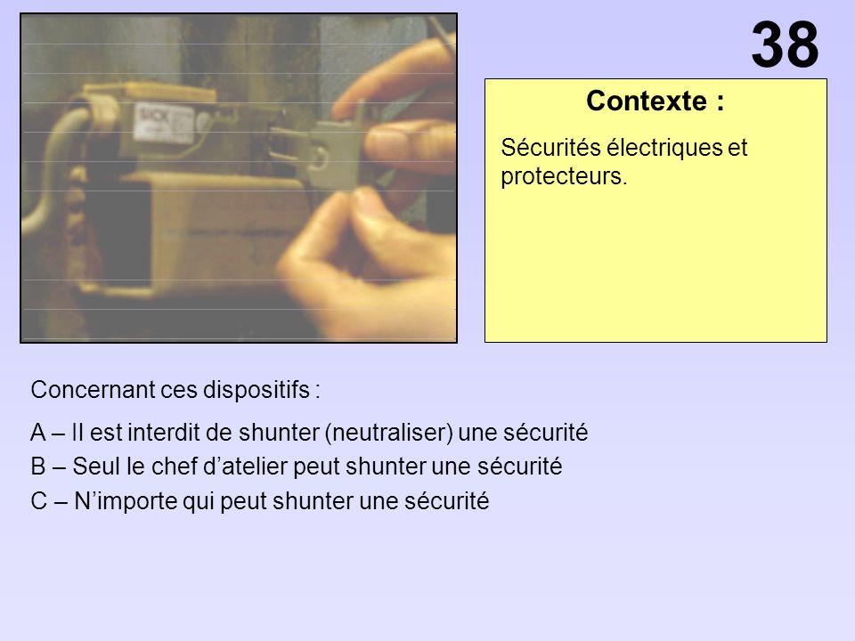 38 Contexte : Sécurités électriques et protecteurs.