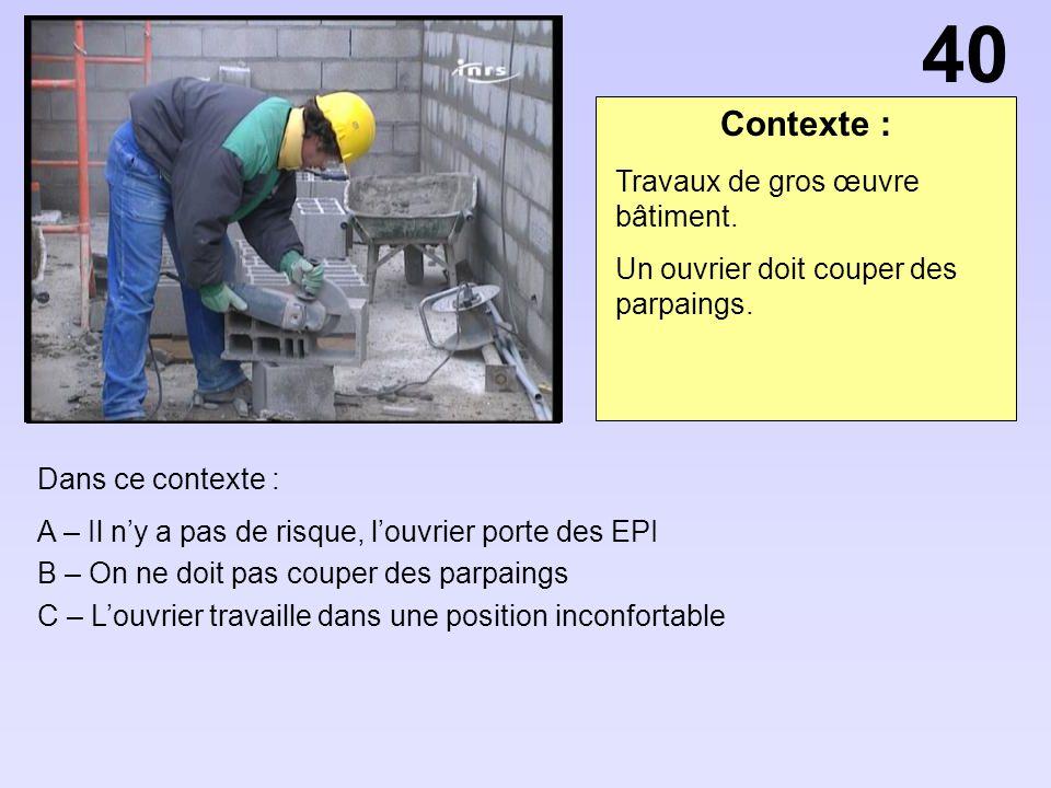 40 Contexte : Travaux de gros œuvre bâtiment.