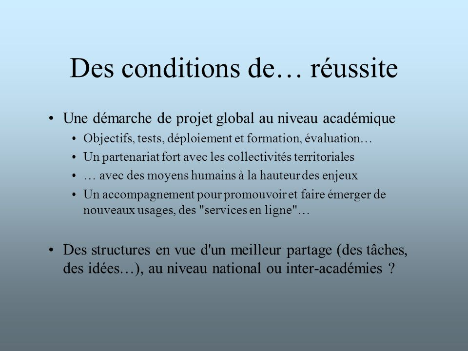 Des conditions de… réussite
