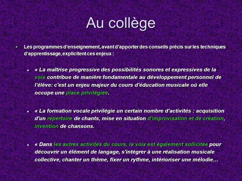 Au collège Les programmes d'enseignement, avant d'apporter des conseils précis sur les techniques d'apprentissage, explicitent ces enjeux :