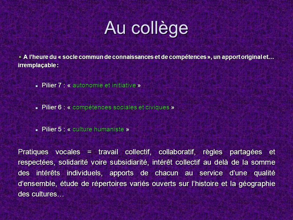 Au collège A l'heure du « socle commun de connaissances et de compétences », un apport original et… irremplaçable :