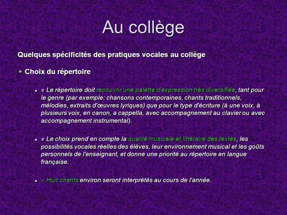 Au collège Quelques spécificités des pratiques vocales au collège