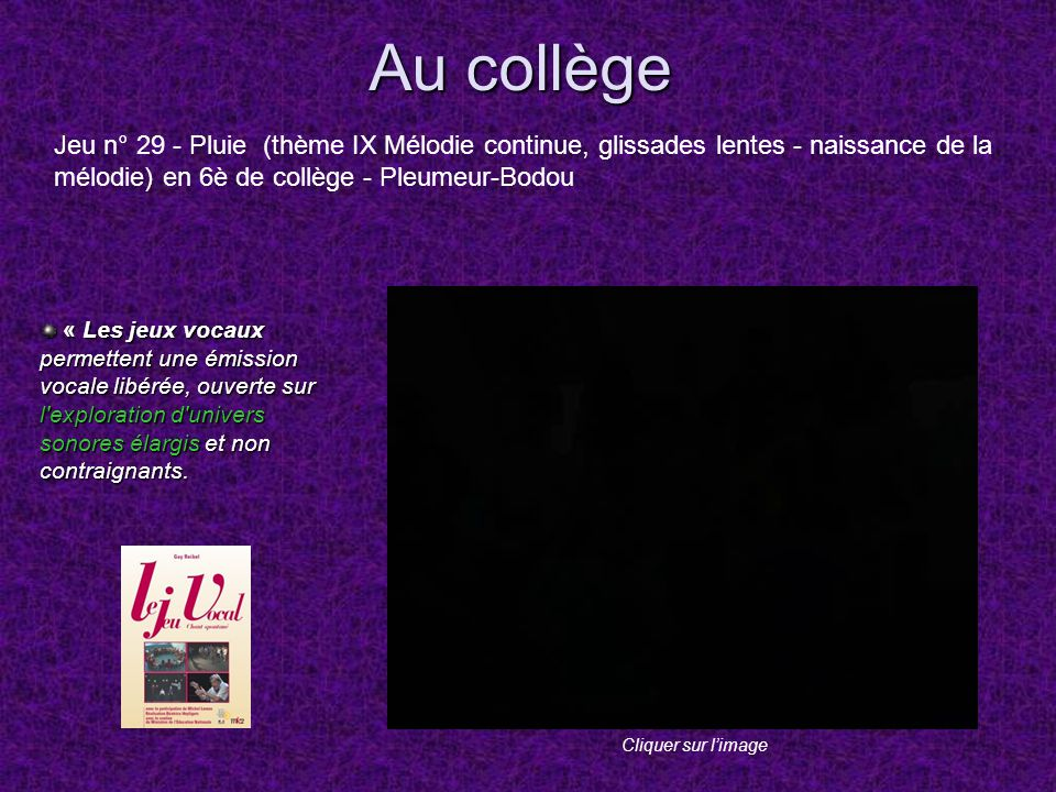 Au collège Jeu n° 29 - Pluie (thème IX Mélodie continue, glissades lentes - naissance de la mélodie) en 6è de collège - Pleumeur-Bodou.