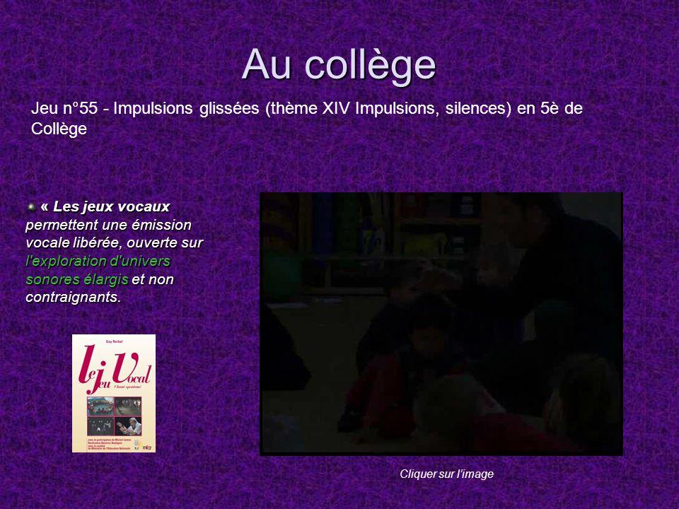 Au collège Jeu n°55 - Impulsions glissées (thème XIV Impulsions, silences) en 5è de Collège.