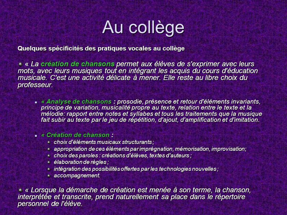 Au collège Quelques spécificités des pratiques vocales au collège.
