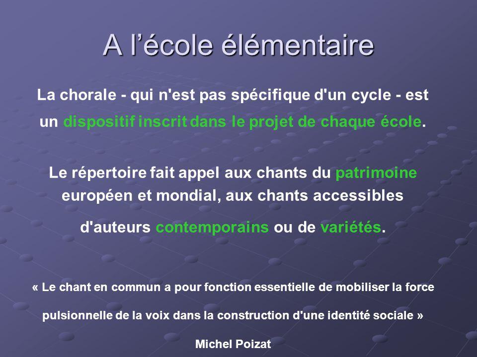 A l'école élémentaire La chorale - qui n est pas spécifique d un cycle - est un dispositif inscrit dans le projet de chaque école.