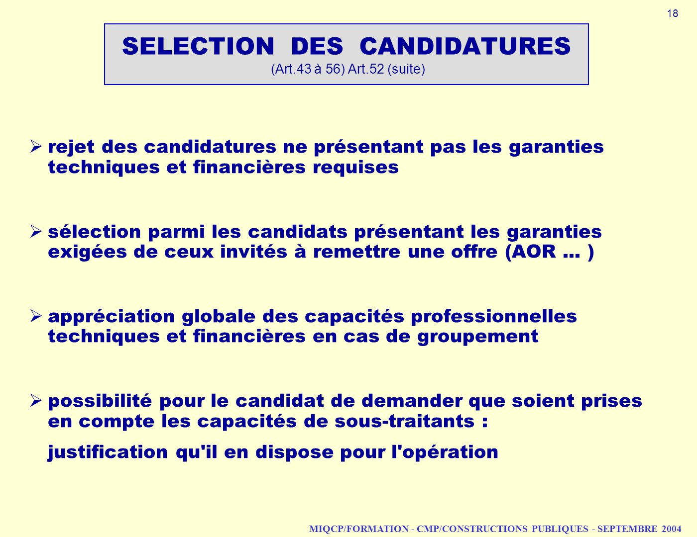 SELECTION DES CANDIDATURES (Art.43 à 56) Art.52 (suite)