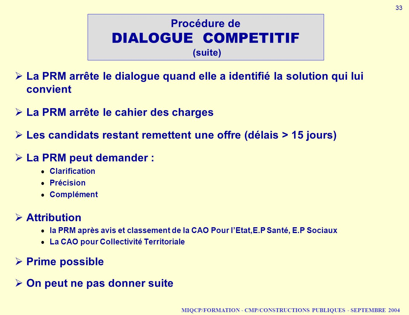 Procédure de DIALOGUE COMPETITIF (suite)
