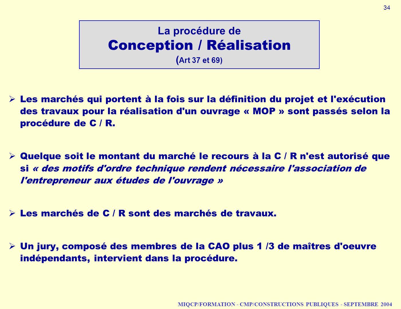 La procédure de Conception / Réalisation (Art 37 et 69)