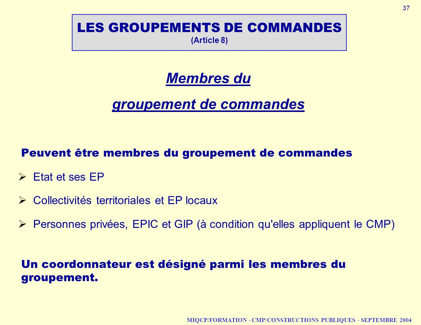 LES GROUPEMENTS DE COMMANDES (Article 8)