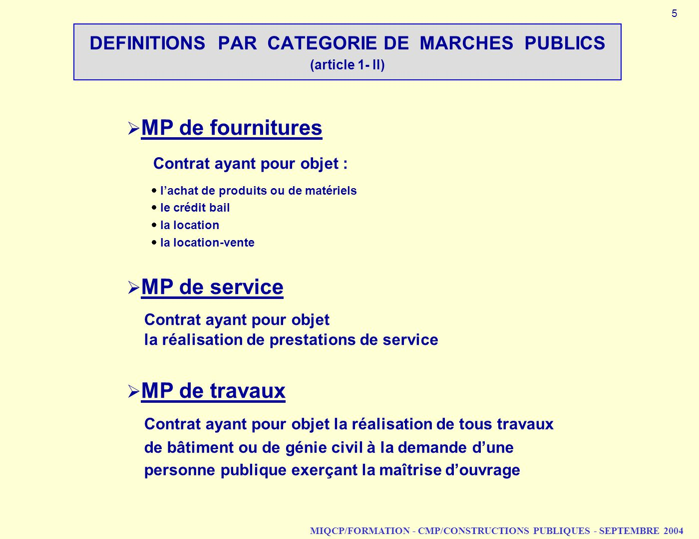 DEFINITIONS PAR CATEGORIE DE MARCHES PUBLICS (article 1‑ II)
