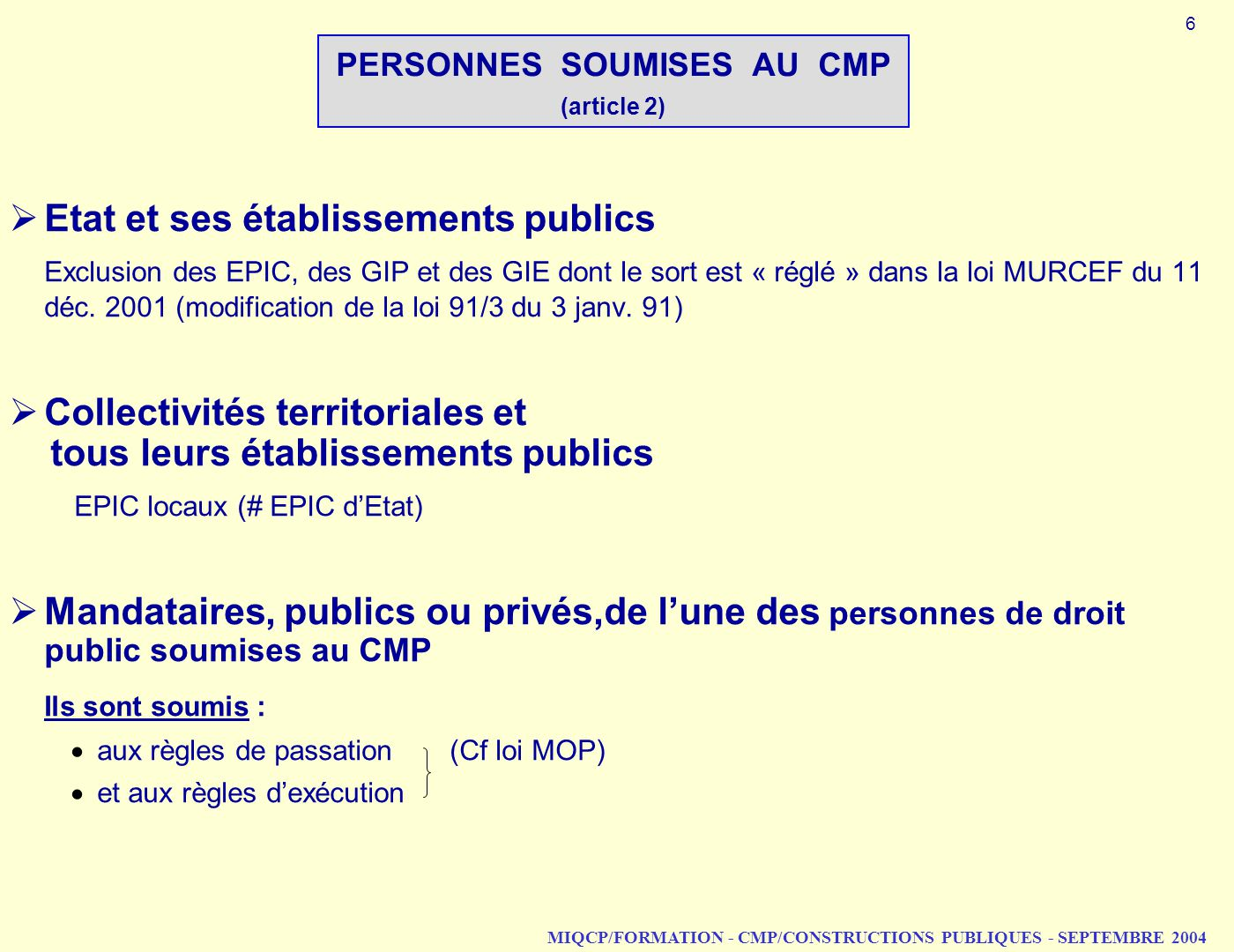 PERSONNES SOUMISES AU CMP (article 2)