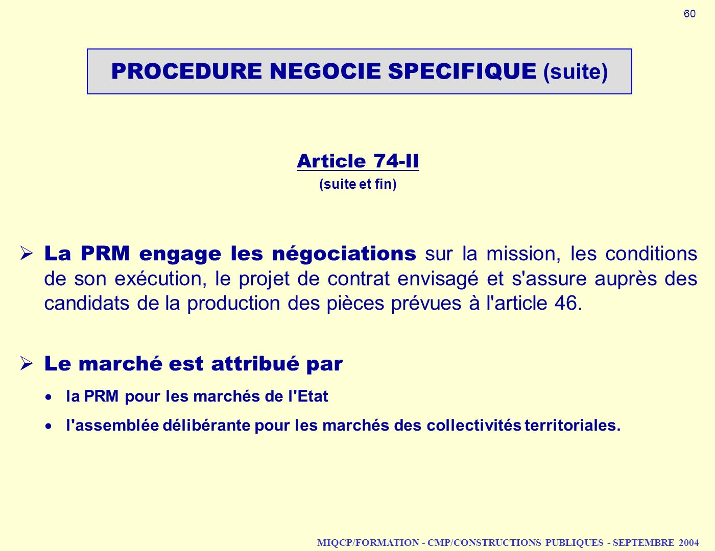PROCEDURE NEGOCIE SPECIFIQUE (suite)
