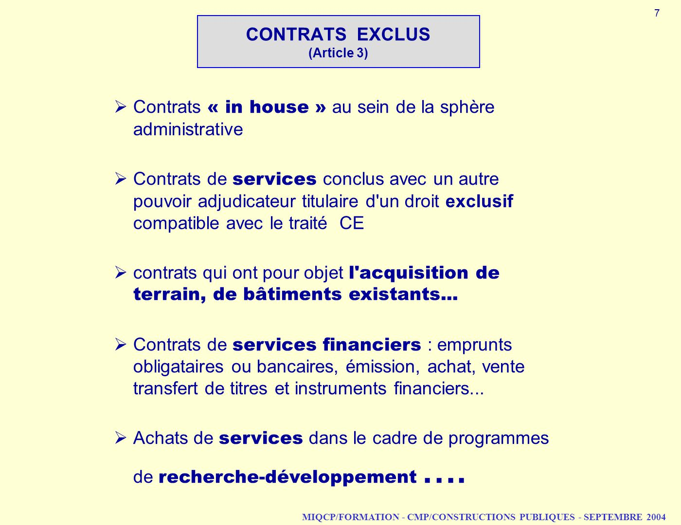 CONTRATS EXCLUS (Article 3)
