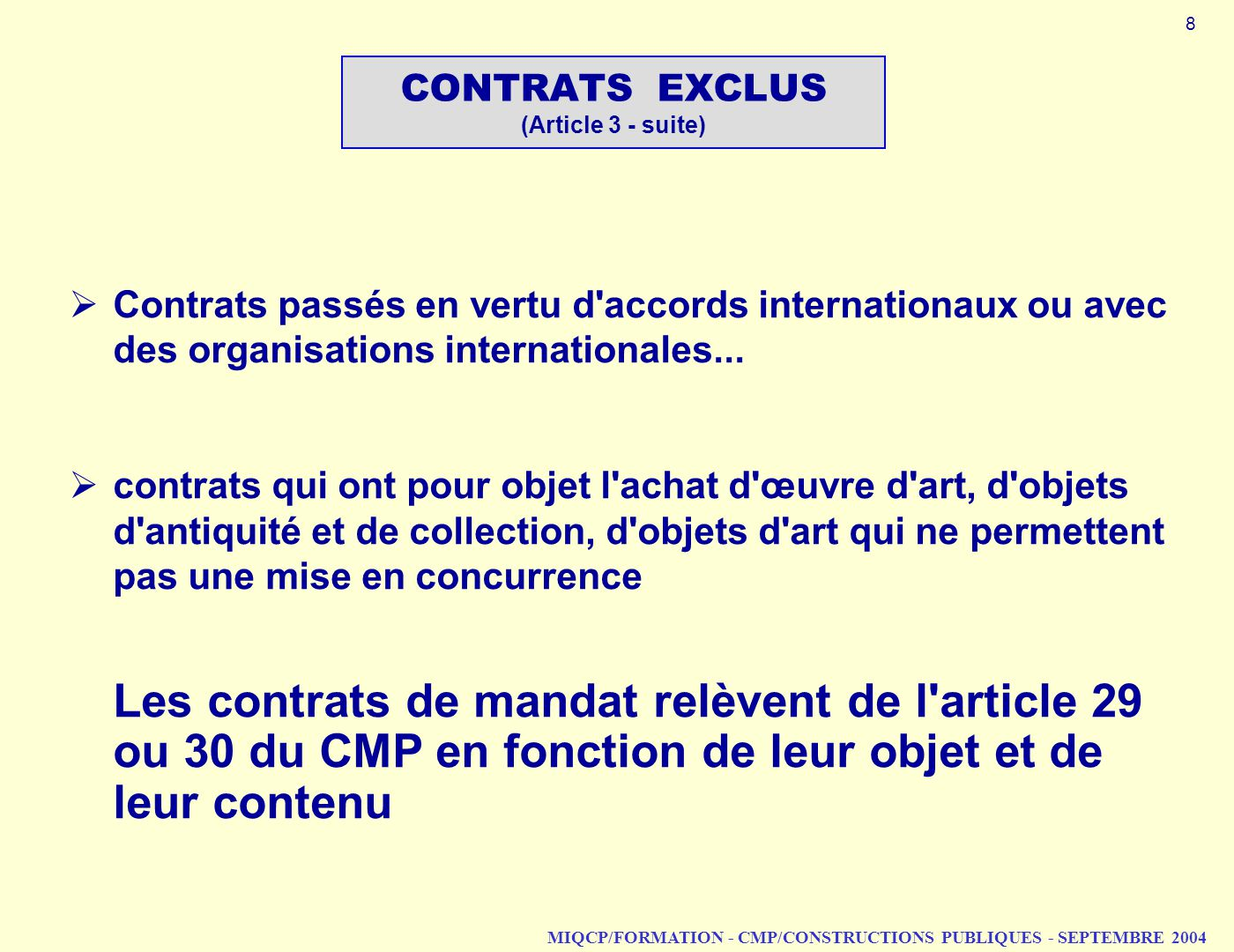 CONTRATS EXCLUS (Article 3 - suite)