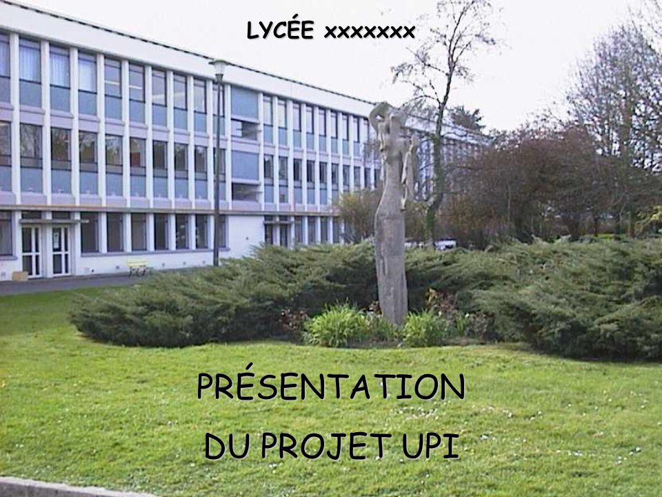 LYCÉE xxxxxxx PRÉSENTATION DU PROJET UPI