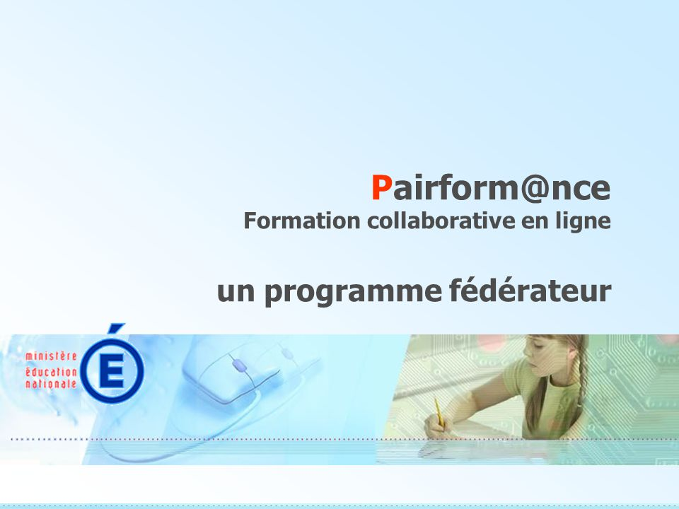 Pairform@nce Formation collaborative en ligne un programme fédérateur
