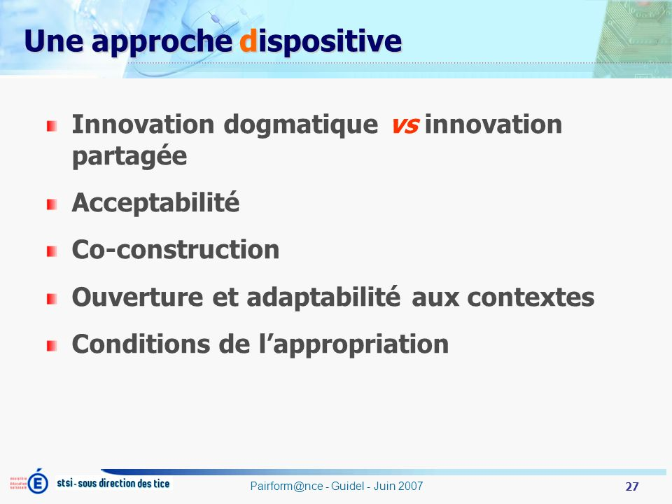 Une approche dispositive