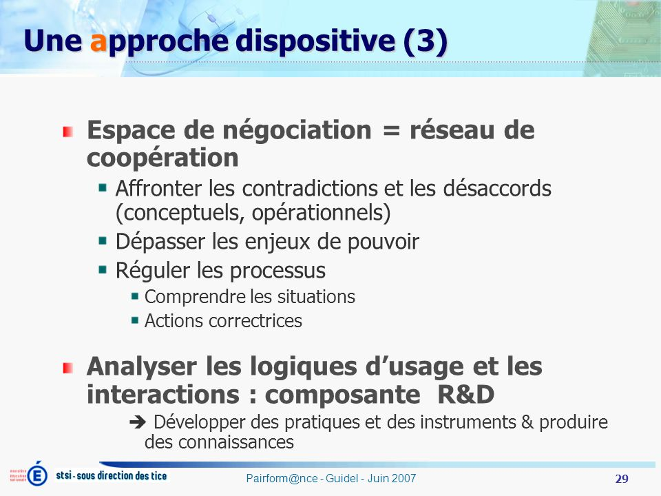 Une approche dispositive (3)