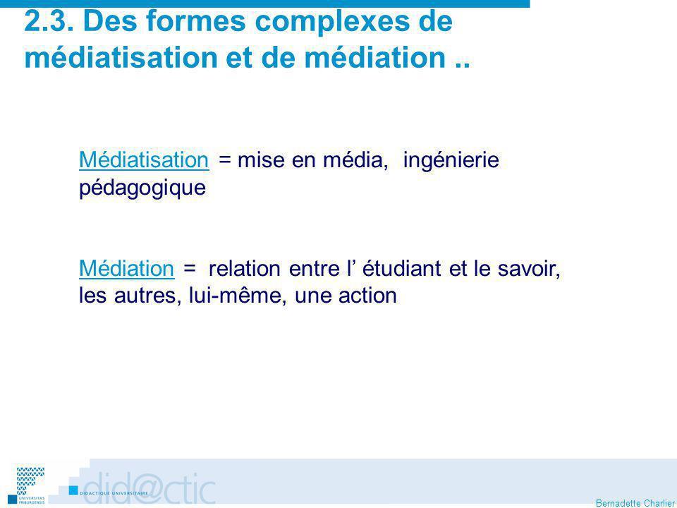 2.3. Des formes complexes de médiatisation et de médiation ..