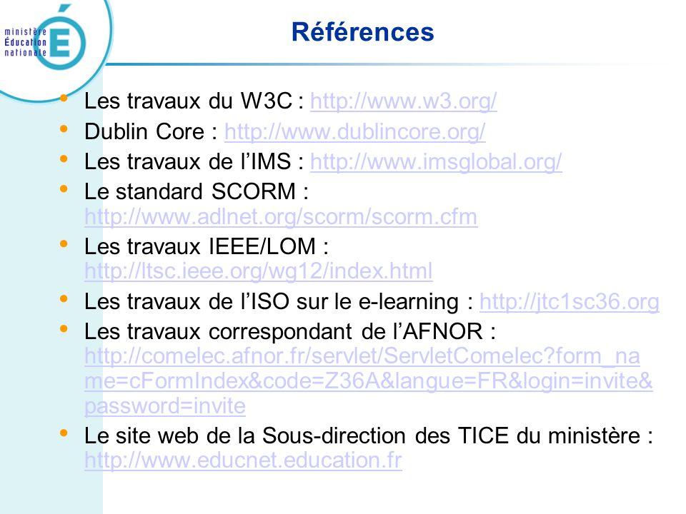 Références Les travaux du W3C : http://www.w3.org/