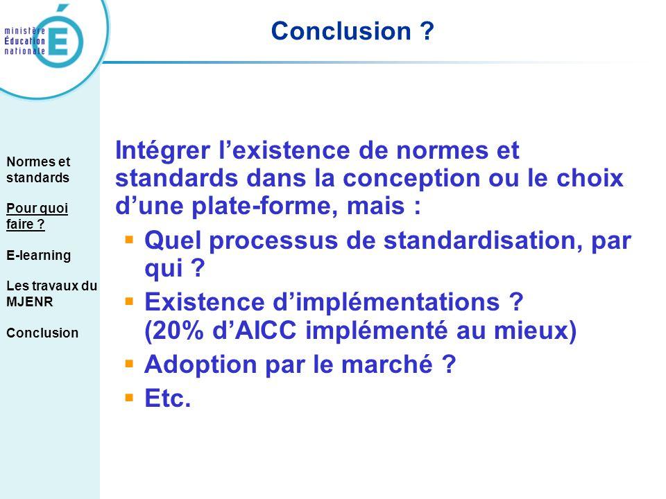 Quel processus de standardisation, par qui