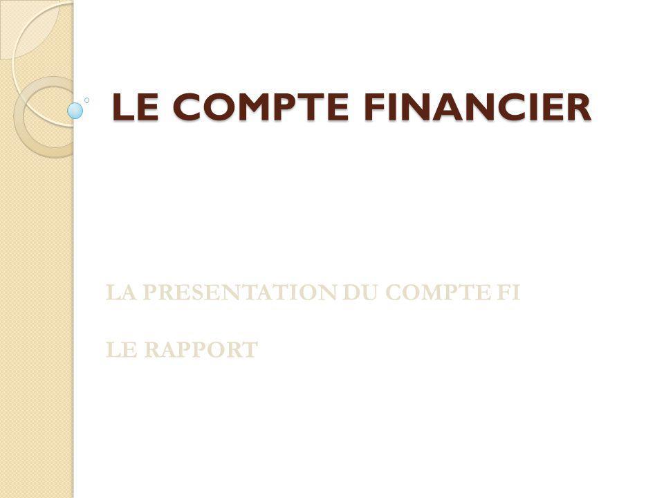 LA PRESENTATION DU COMPTE FI LE RAPPORT