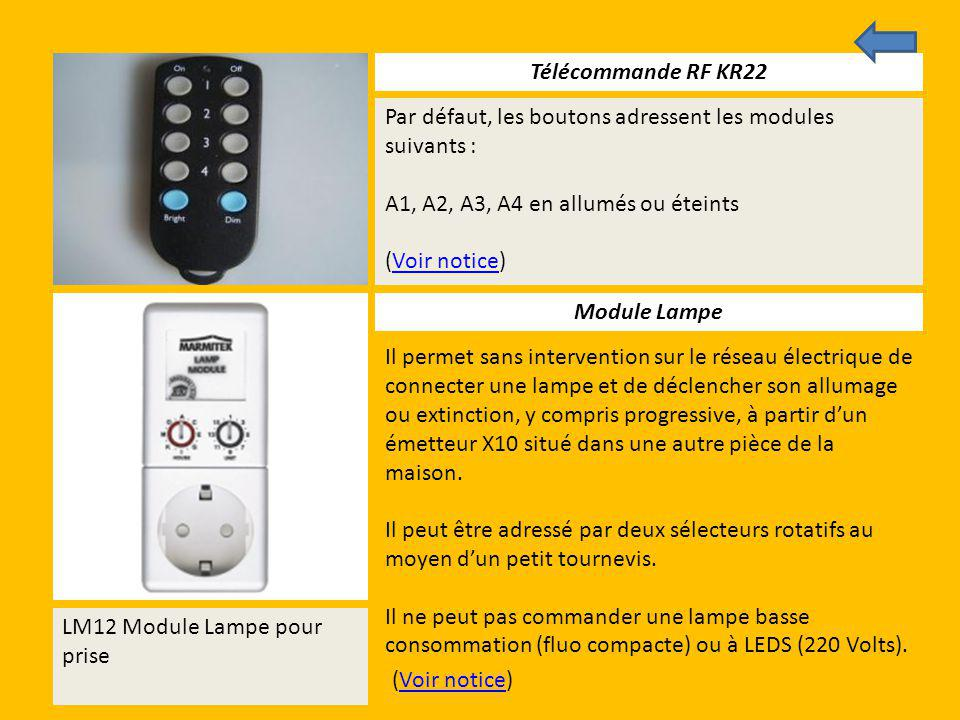 Télécommande RF KR22 Par défaut, les boutons adressent les modules suivants : A1, A2, A3, A4 en allumés ou éteints.