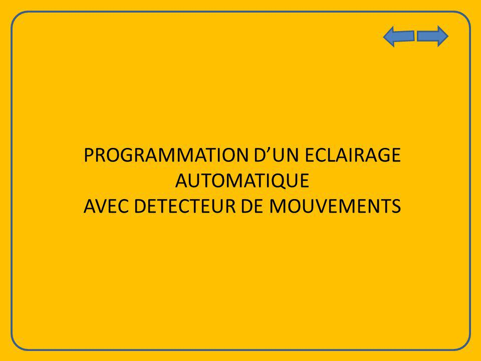 PROGRAMMATION D'UN ECLAIRAGE AUTOMATIQUE AVEC DETECTEUR DE MOUVEMENTS