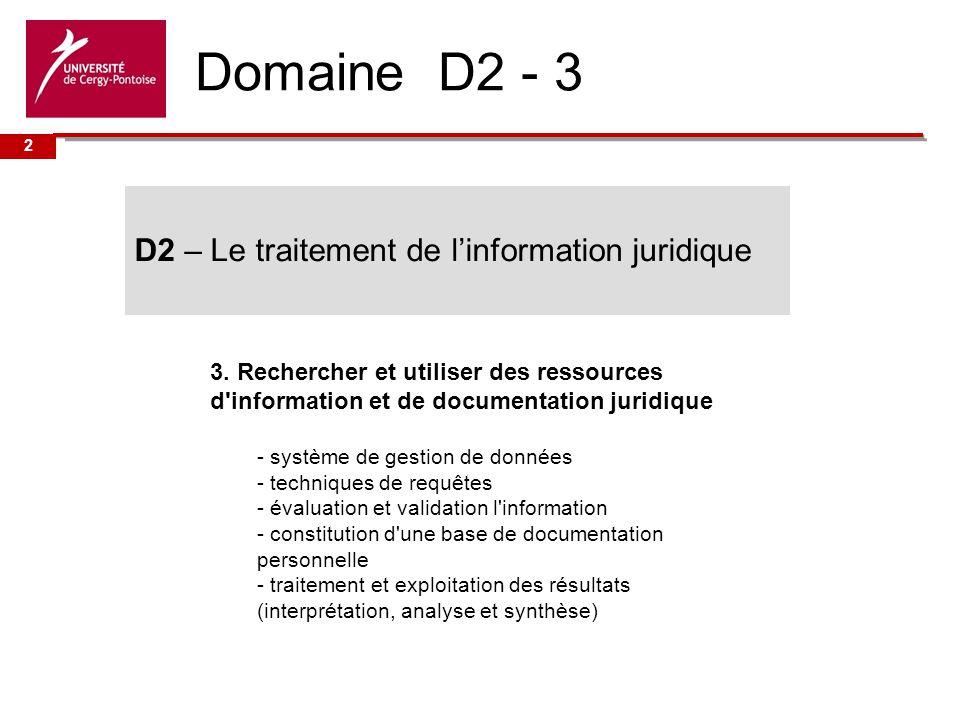 Domaine D2 - 3 D2 – Le traitement de l'information juridique
