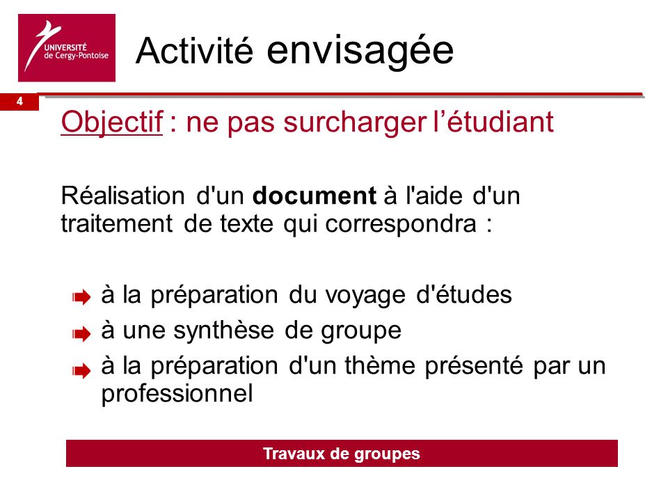 Activité envisagée Objectif : ne pas surcharger l'étudiant