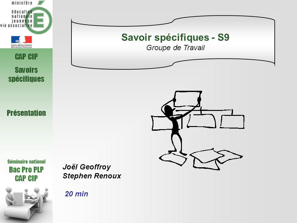 Savoir spécifiques - S9 Groupe de Travail CAP CIP Savoirs spécifiques