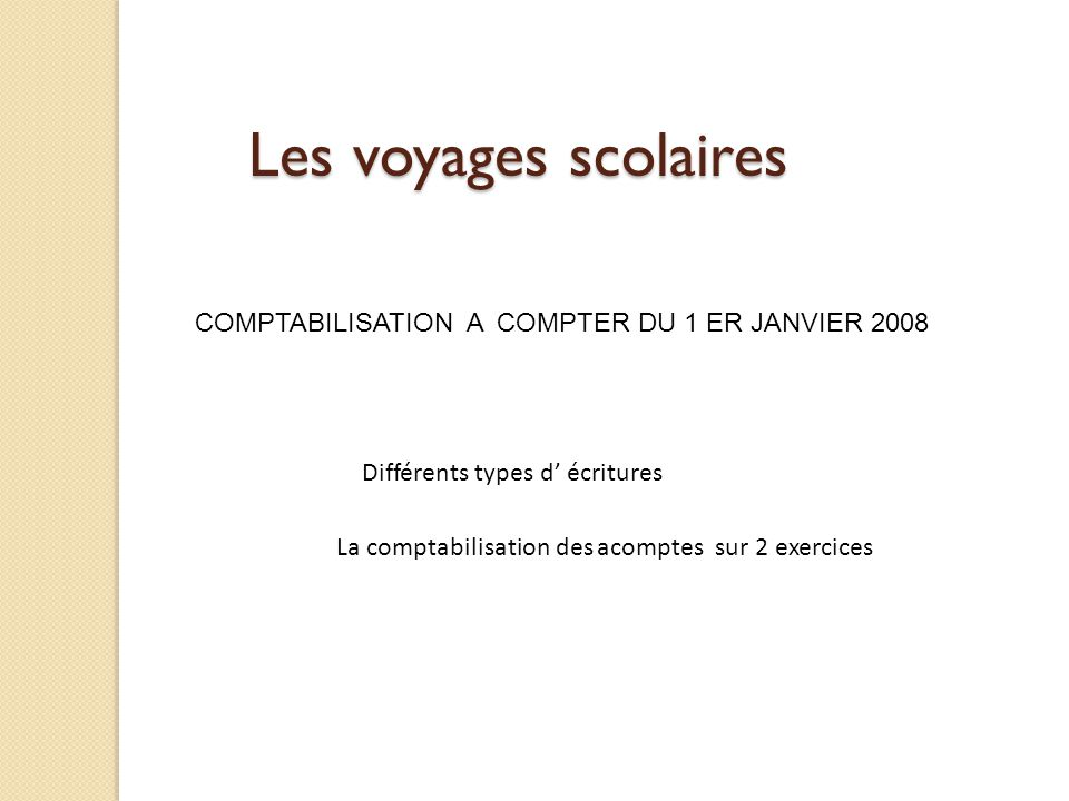 Les voyages scolaires COMPTABILISATION A COMPTER DU 1 ER JANVIER 2008