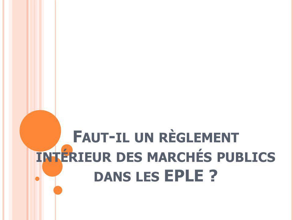 Faut-il un règlement intérieur des marchés publics dans les EPLE