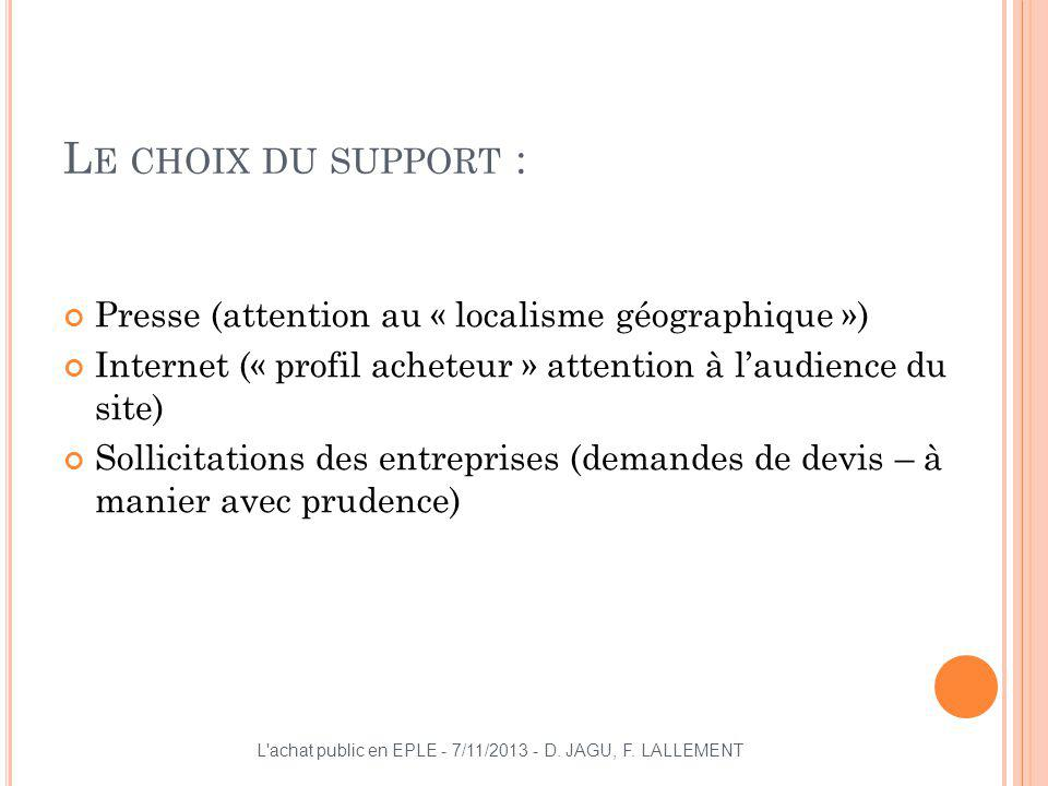 Le choix du support : Presse (attention au « localisme géographique »)