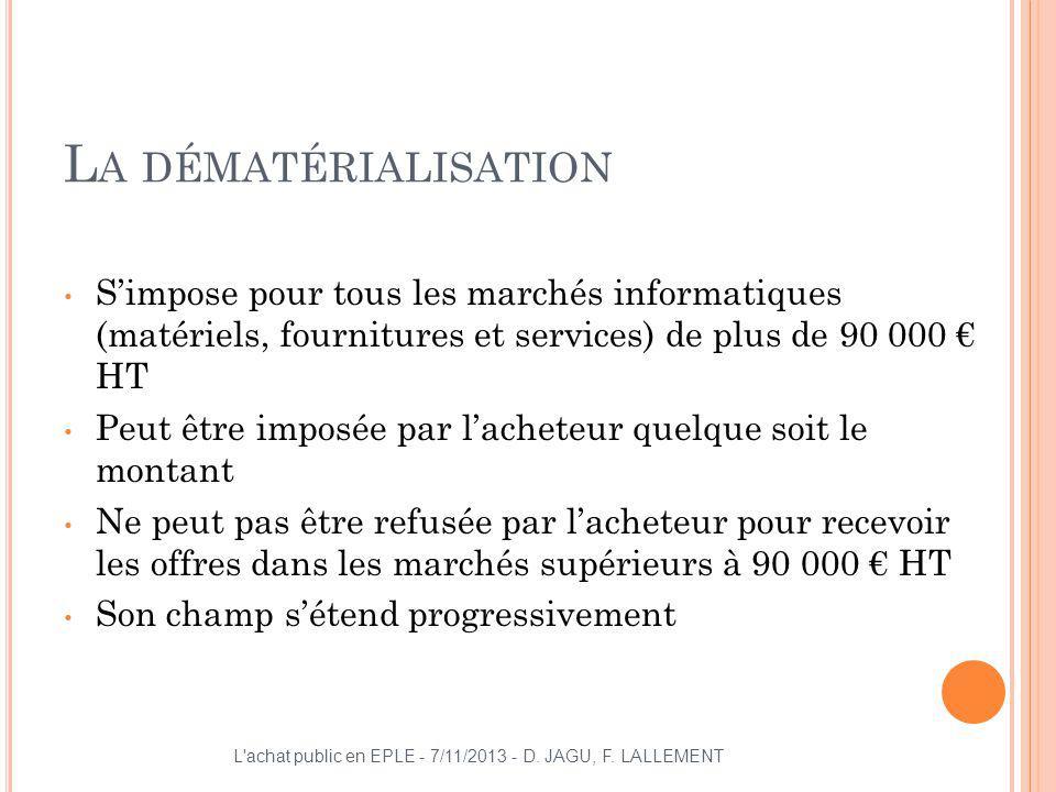 La dématérialisation S'impose pour tous les marchés informatiques (matériels, fournitures et services) de plus de 90 000 € HT.