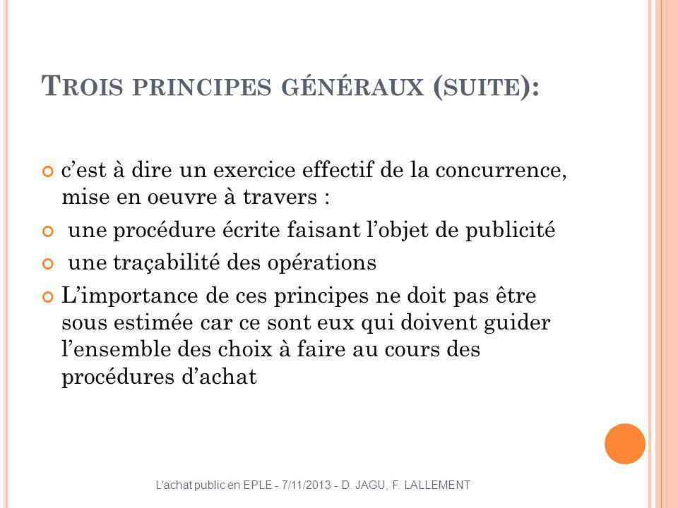 Trois principes généraux (suite):