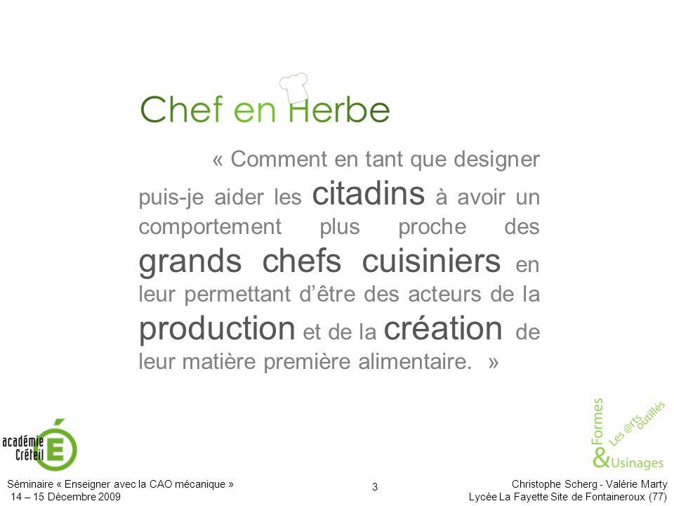 « Comment en tant que designer puis-je aider les citadins à avoir un comportement plus proche des grands chefs cuisiniers en leur permettant d'être des acteurs de la production et de la création de leur matière première alimentaire. »